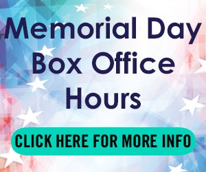 2017 Box Office Hours Memorial Day Event Promo 300x250.jpg