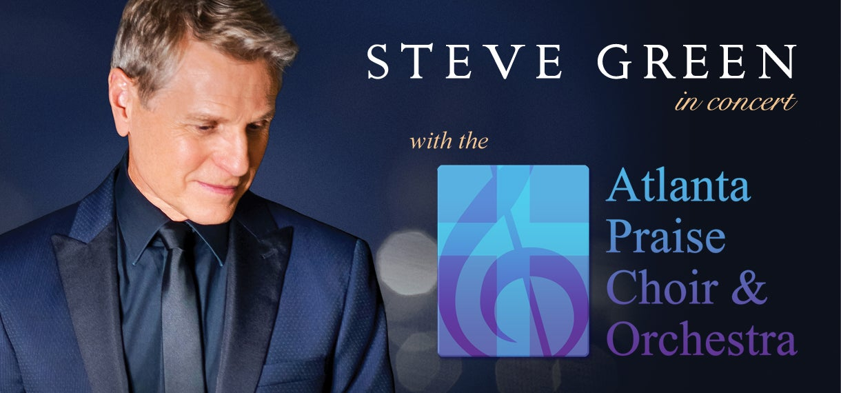 Steve Green in concert with the Atlanta Praise Choir & Orchestra